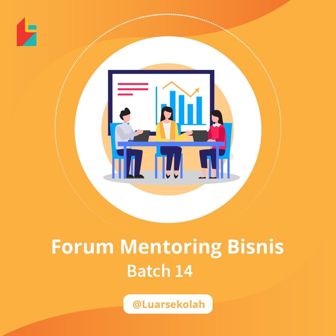 Forum Mentoring Bisnis Batch 14 - Kelas di Luarsekolah