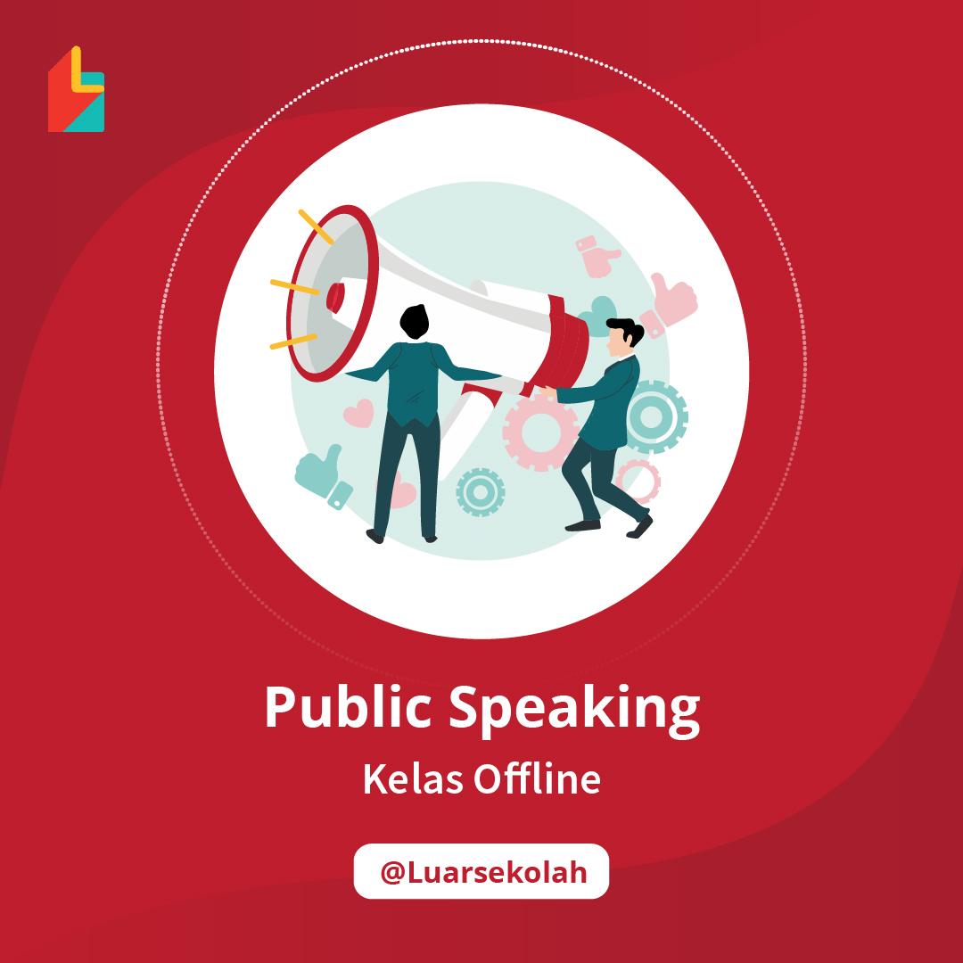 Kelas Public Speaking Offline - Kelas di Luarsekolah